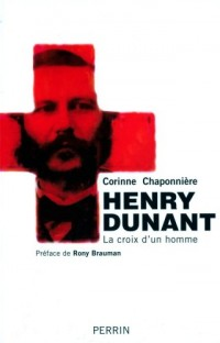 Henry Dunant : La croix d'un homme