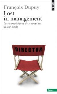 Lost in Management. la Vie Quotidienne des Entreprises au Xxie Siecle