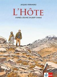 L'Hôte: d'après l'oeuvre d'Albert Camus, tirée de l'Exil et le Royaume. Bande dessinée mit Annotationen