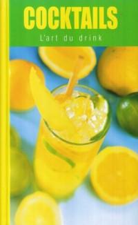 Cocktails : L'art du drink