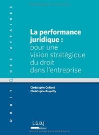 La performance juridique : pour une vision stratégique du droit dans l'entreprise