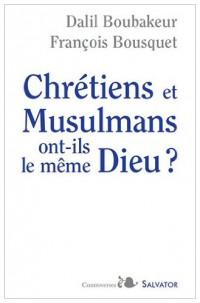 Chretiens et musulmans ont-ils le meme Dieu ?