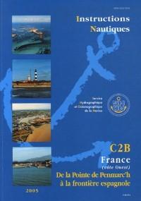Instructions nautiques Volume C2B : France (Côte Ouest) de la Pointe de Penmarc'h à la frontière espagnole