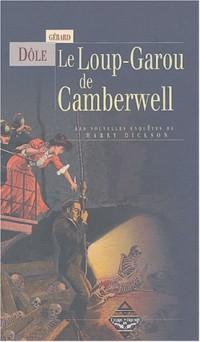 Le Loup-Garou de Camberwell : Les nouvelles enquêtes de Harry Dickson