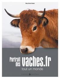 Portraits des vaches.fr : Tout un monde