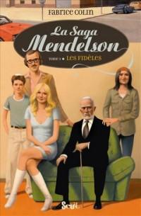 La saga Mendelson, Tome : Les fidèles