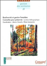 Biodiversité et gestion forestière. Connaître pour préserver Synthèse bibliographique et premières recommandations