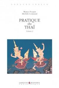 Pratique du thaï, volume 2 (1 livre + 1 CD audio)