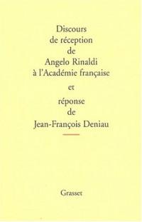 Discours de réception de Angelo Rinaldi à l'Académie française et réponse de Jean-François Deniau