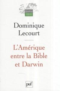 L'Amérique entre la Bible et Darwin : Suivi de Intelligent design : science, morale et politique
