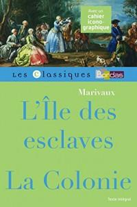 Classiques Bordas - L'Ile des esclaves suivie de La Colonie - Marivaux