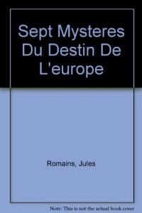 Sept Mysteres Du Destin De L'europe