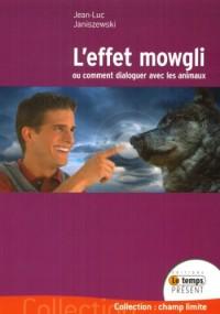 L'effet Mowgli : ou comment dialoguer avec les animaux