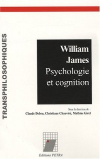 William James : Psychologie et cognition