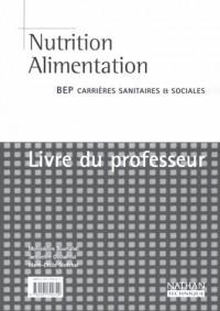 Nutrition, alimentation, BEP Carrières sanitaires et sociales (Manuel du professeur)
