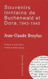 Souvenirs lointains de Buchenwald et de Dora, 1943-1945