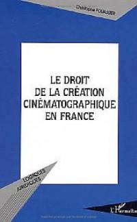 Le droit de la création cinématographique en France