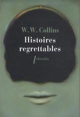 Histoires regrettables : Nouvelles [Poche]