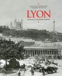 Lyon à travers la carte postale ancienne