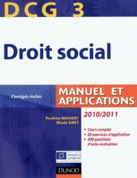 DCG 3 - Droit social 20010/2011 - 4e édition - Manuel et Applications, corrigés inclus