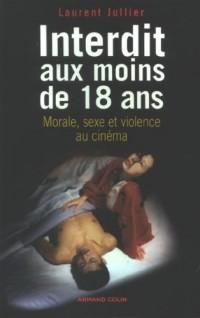 Interdit aux moins de 18 ans : Morale, sexe et violence au cinéma