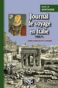 Journal de voyage en Italie : Tome 1