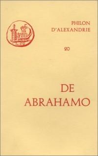 Oeuvres de Philon d'Alexandrie. De Abrahamo, volume 20
