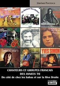 Chanteurs et groupes français des années 70 - Du côté de chez les babas et sur la Rive Droite