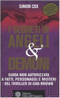 I segreti di Angeli & demoni. Guida non autorizzata a fatti, personaggi e misteri del thriller di Dan Brown