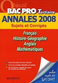Français/Histoire-Géographie/Anglais/Mathématiques Bac Pro Tertiaire : Annales 2008
