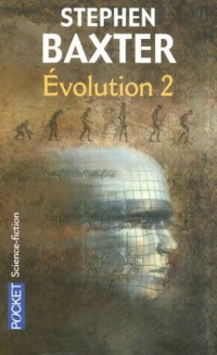 Evolution, Tome 2 :