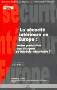 La sécurité intérieure en Europe : Entre protection des citoyens et frénésie sécuritaire ?