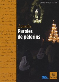 Paroles de pèlerins à Lourdes