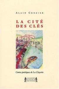 La cité des clés : Contes poétiques de La Clayette