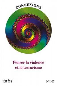 Connexions 107 - Penser la Violence et le Terrorisme