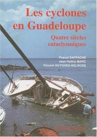 Les cyclones en Guadeloupe : quatre siécles cataclysmiques