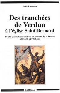Des tranchées de Verdun à l'église Saint Bernard : 80000 Combattants maliens au secours de la France (1914-18 et 1939-45)