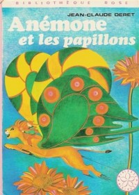 Anémone et les papillons : Collection : Bibliothèque rose cartonnée