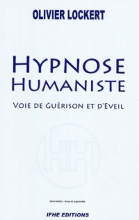 Hypnose Humaniste - Voie de Guérison et d'Eveil