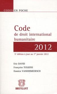 Code de droit international humanitaire 2012