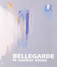 Bellegarde : La couleur vécue 1944-2005