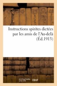 Instructions Spirites Dictées par les Amis de l'au-delà