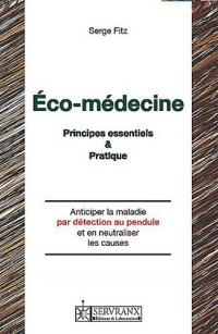 Eco-medecine - principes essentiels et pratique