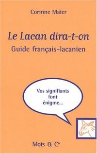 Le Lacan dira-t-on : Guide français-lacanien