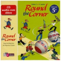 ROUND THE CORNER 5E - CD AUDIO-ROM 07 Livre scolaire