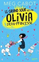 Le grand jour selon Olivia, demi-princesse