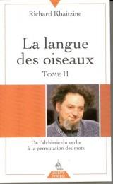 La langue des oiseaux, tome 2 : Georges Perec de l'alchimie du verbe à la permutation des mots [Poche]