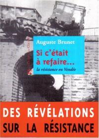 Si c'était à refaire. : ..mémoires d'un résistant communiste de Vendée