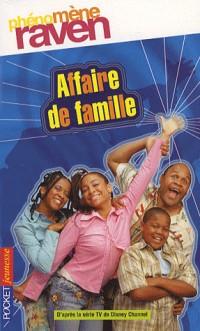Phénomène Raven, Tome 5 : Family affair