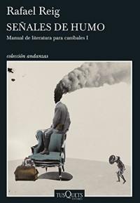 Señales de humo: Manual de literatura para caníbales I